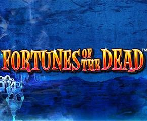 fortunes of dead